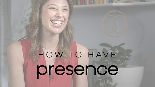 How To Have Presence